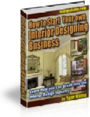 Product picture Start Your Own Interior Design Business